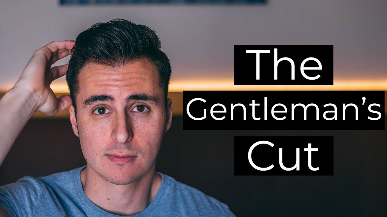 men's haircut: how to request & style the gentleman's cut - youtube