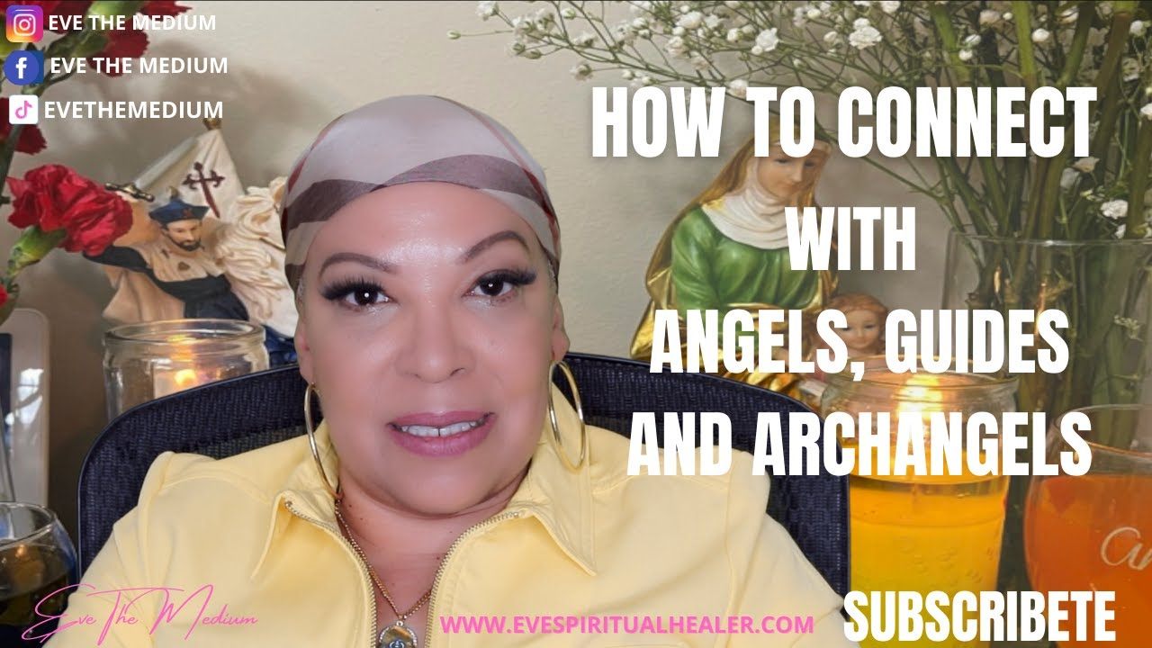 HOW TO CONNECT WITH ANGELS, ARCHANGELS, SPIRIT GUIDES & THE LWA