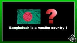 Bangladesh is a muslim country ? Islam in Bangladesh