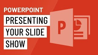 PowerPoint: Presenting Your Slide Show