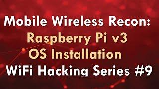 mobile wireless recon raspberry pi v3 os installation wifi hacking series 9