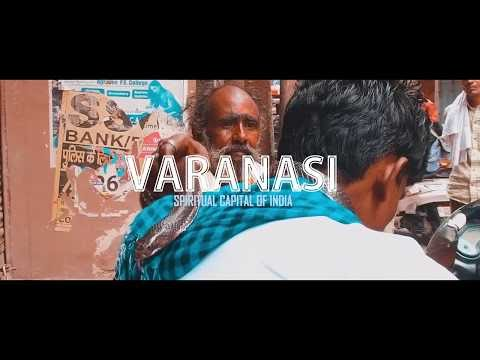 VARANASI - THE SPIRITUAL CAPITAL OF INDIA