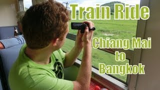 Train Ride in Thailand from Chiang Mai to Bangkok Travel Video: Thai Railways การรถไฟแห่งประเทศไทย