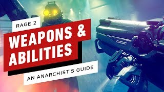 Rage 2: An Anarchist's Guide to Weapons and Abilities