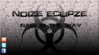 Noize Eclipze - Raw Is The Way