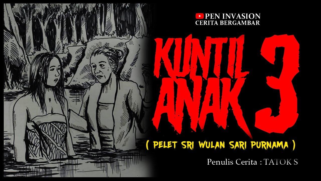 Download KUNTIL ANAK 3 - Pelet Sri Wulan Sari Purnama  - Cerita Gambar - Cerita Bergambar