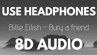 Download Billie Eilish - bury a friend (8D AUDIO) Mp3 and Videos