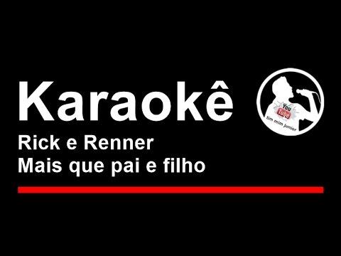 Rick e Renner Mais que pai e filho Karaoke
