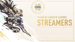 10 ans de League of Legends - Streamers