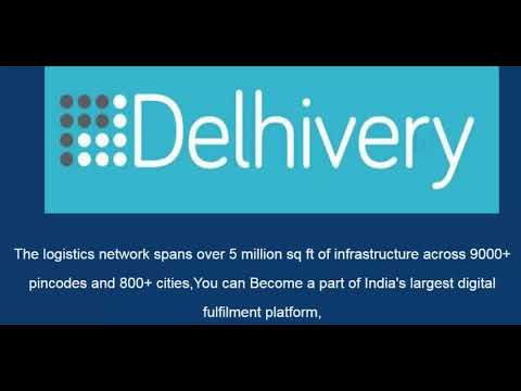 How To Open Delhivery Franchise Business - Delhivery Courier Agency