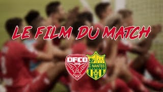 LE FILM DU MATCH #2 DIJON VS NANTES I HD
