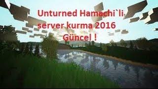Unturned hamachili Server Kurma Basit Güncel 2016