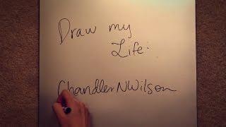 Draw My Life   ChandlerNWilson