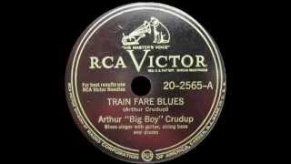 "Arthur ""Big Boy"" Crudup - Train Fare Blues"