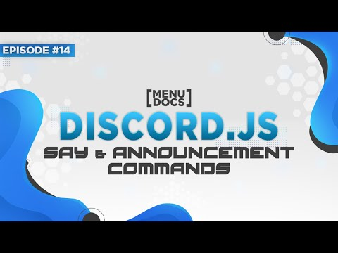 Discord js Bot Tutorial - Say & Announcement Commands (Episode 14)