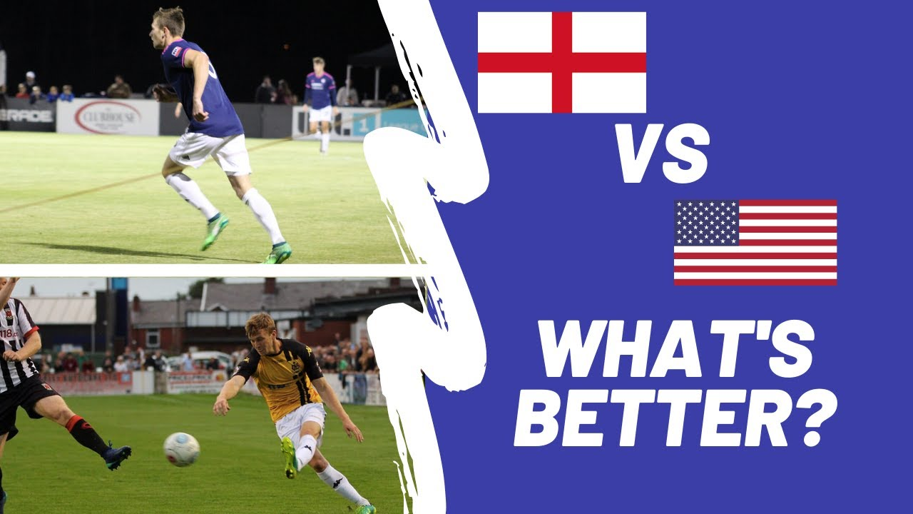 England VS USA... Where is Better to Play?