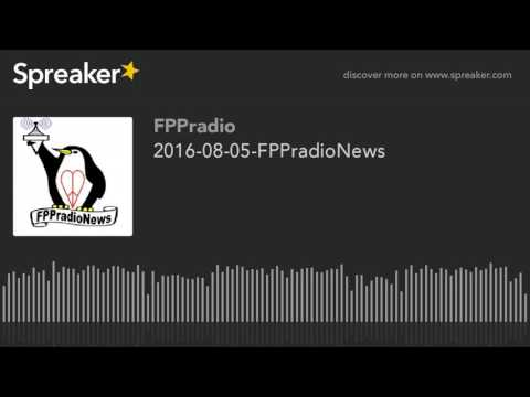 2016-08-05-FPPradioNews