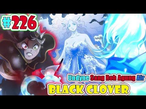 Munculnya Undyne Sang ROH AGUNG Air [Black Clover 226] Pertarungan Asta Vs ROH AIR Undyne