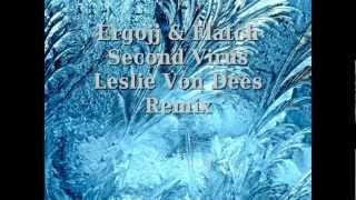 Ergojj & Flatch - Second Virus ( Leslie Von Dees Remix )
