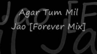 agar tum mil jao [Forever Mix]