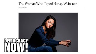 Ambra Gutierrez Recorded Harvey Weinstein Admitting Sexual Assault in 2015. Why Wasn't He Charged?