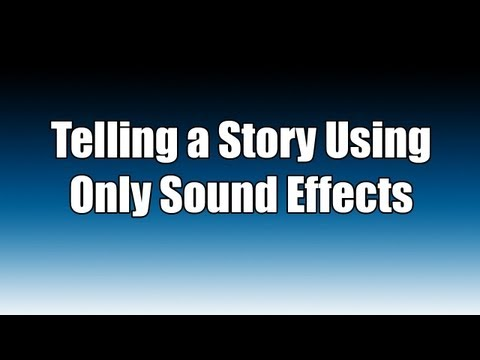 Telling A Story Using Only Sound Effects