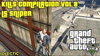 GTA 5 Brutal Kills Compilation Vol 8 LS Sniper (GTA 5 PC Brutal Kills/Funny Moments)