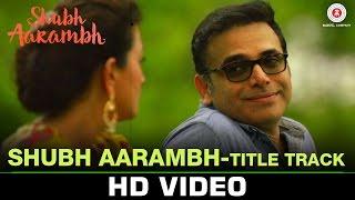 Shubh Aarambh - Title Track | Shubh Aarambh | Deeksha Joshi | Swanand Kirkire | Rushi Vakil