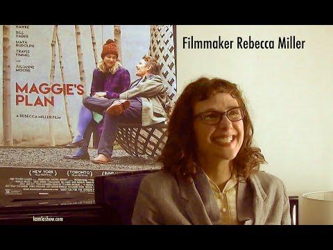 "Rebecca Miller on ""Maggie's Plan"""