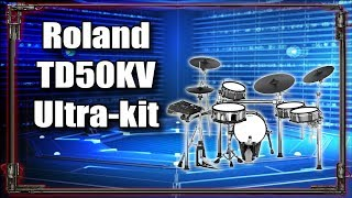 Roland TD50KV - Ultimate Kit [For my studio]