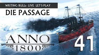 Let's Play: Anno 1800 - Die Passage (41) [Deutsch]