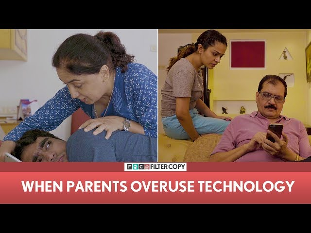 FilterCopy | When Parents Overuse Technology | ft. Apoorva Arora and Viraj Ghelani