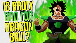 Is Broly Bad For Dragon Ball Super?