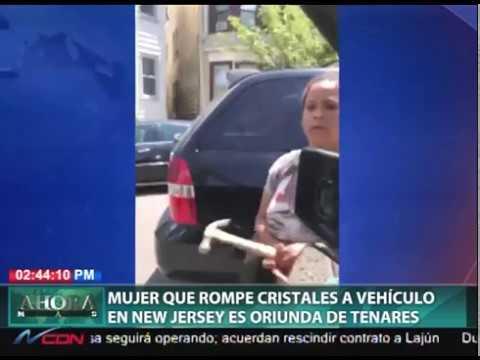 Mujer rompió cristales a vehículo en New Jersey es oriunda de Tenares