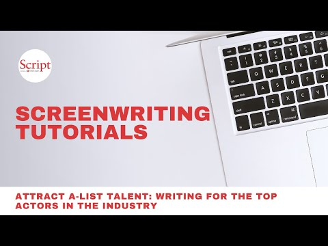Attract A-List Talent: Writing For the Top Actors in the Industry