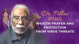 Dr Pillai Speaks Wealth Prayer and Protection From Virus Threats