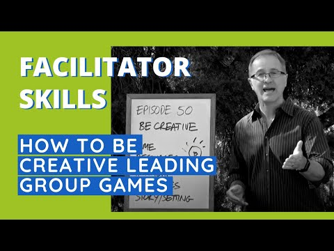 To Be Creative Leading Group Games - Facilitator Tips Episode 50