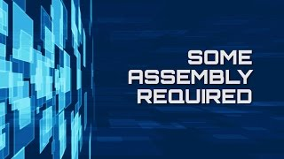 Preparing America for Deep Space Exploration Episode 13: Some Assembly Required