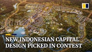 Indonesia picks winning design for its new capital