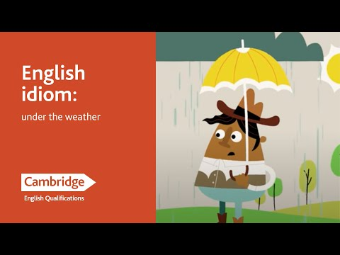 Idioms: Under the Weather
