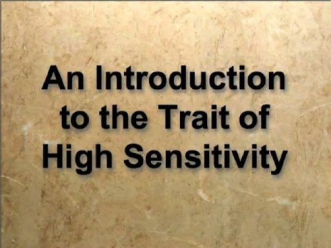 Introduction to the Trait of High Sensitivity (Highly Sensitive People)