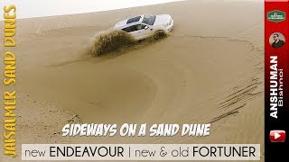Ford ENDEAVOUR/EVEREST, new & Old FORTUNER: Sideways on a Sand dune | Offroading