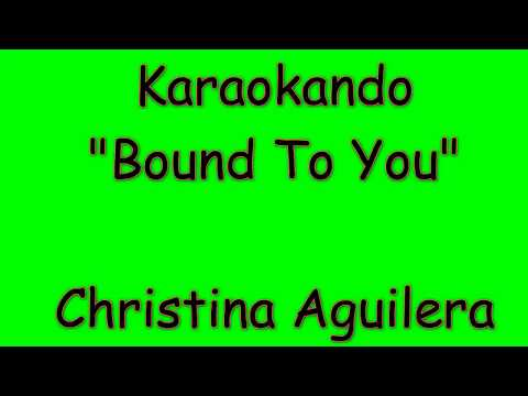 Karaoke Internazionale - Bound To You - Christina Aguilera ( Lyrics )