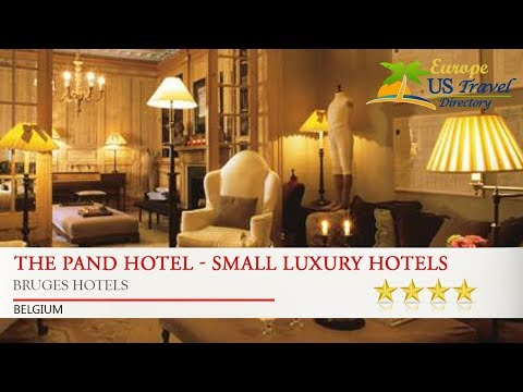 The Pand Hotel - Small Luxury Hotels of the World - Bruges Hotels, Belgium