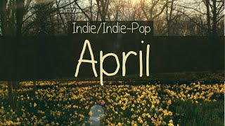Indie/Indie-Pop Compilation - April 2015 (53-Minute Playlist)