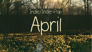 Indie/Indie-Pop Compilation - April 2015 (53-Minute Playlist)