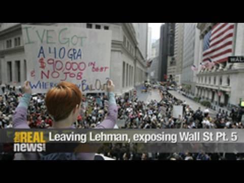 Leaving Lehman, exposing Wall St Pt.5