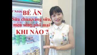 Vlog 52 Bé Ăn Sữa chua/váng sữa/men sống/phô mai vào thời điểm nào là tốt nhất?