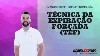 Manobra de Higiene Brônquica: TEF (Técnica da Expiração Forçada)