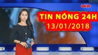 Trực tiếp ⚡ Tin 24h Mới Nhất hôm nay 13/01/2018   Tin nóng nhất 24H